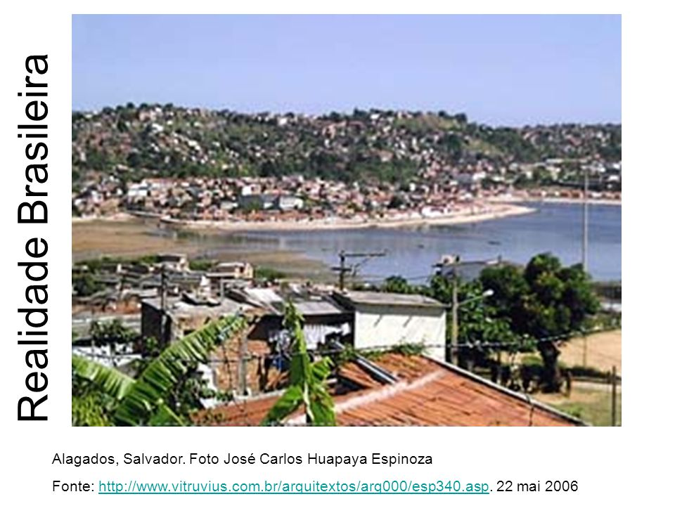 Realidade Brasileira Alagados, Salvador. Foto José Carlos Huapaya Espinoza.