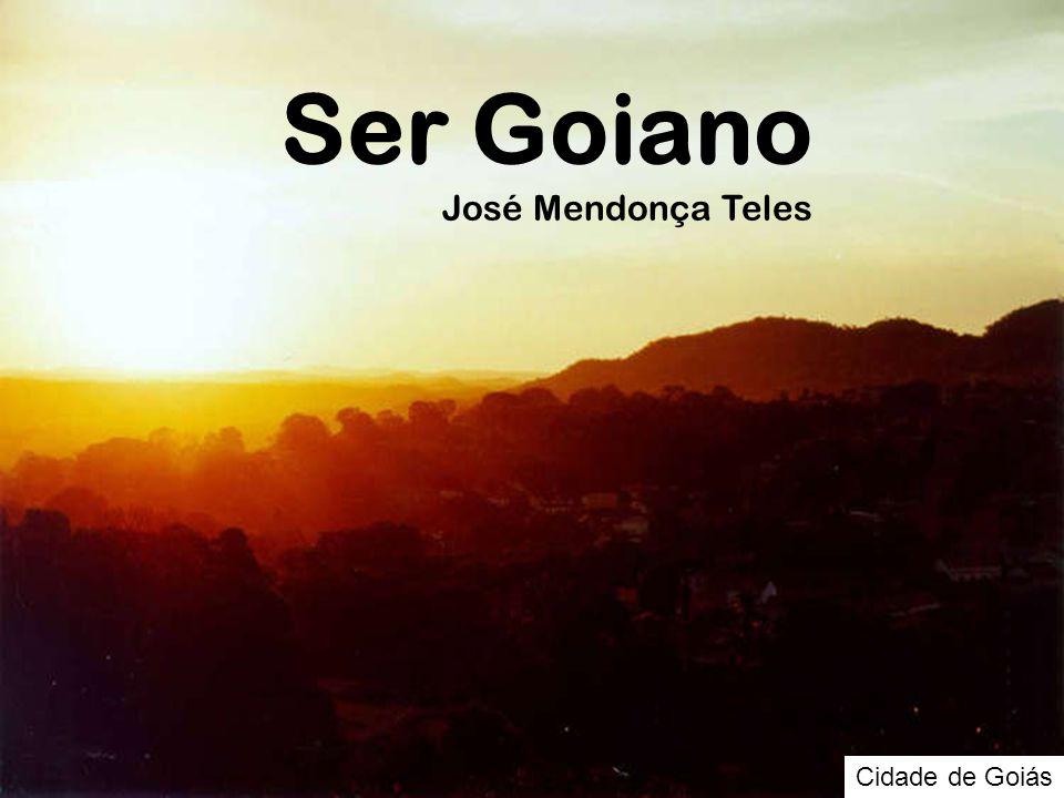 Ser Goiano José Mendonça Teles