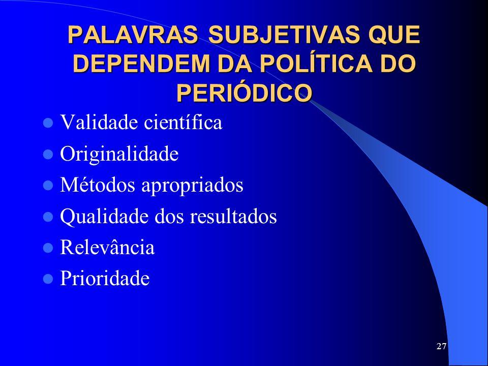 PALAVRAS SUBJETIVAS QUE DEPENDEM DA POLÍTICA DO PERIÓDICO