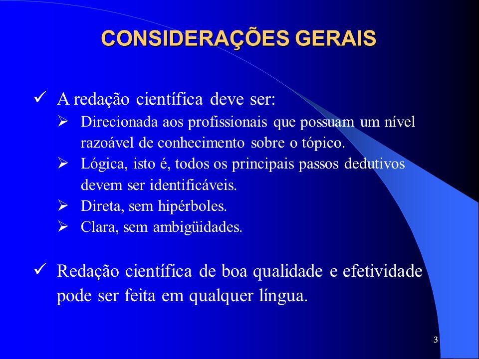 CONSIDERAÇÕES GERAIS A redação científica deve ser: