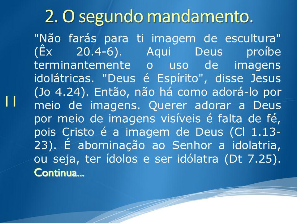 2. O segundo mandamento.