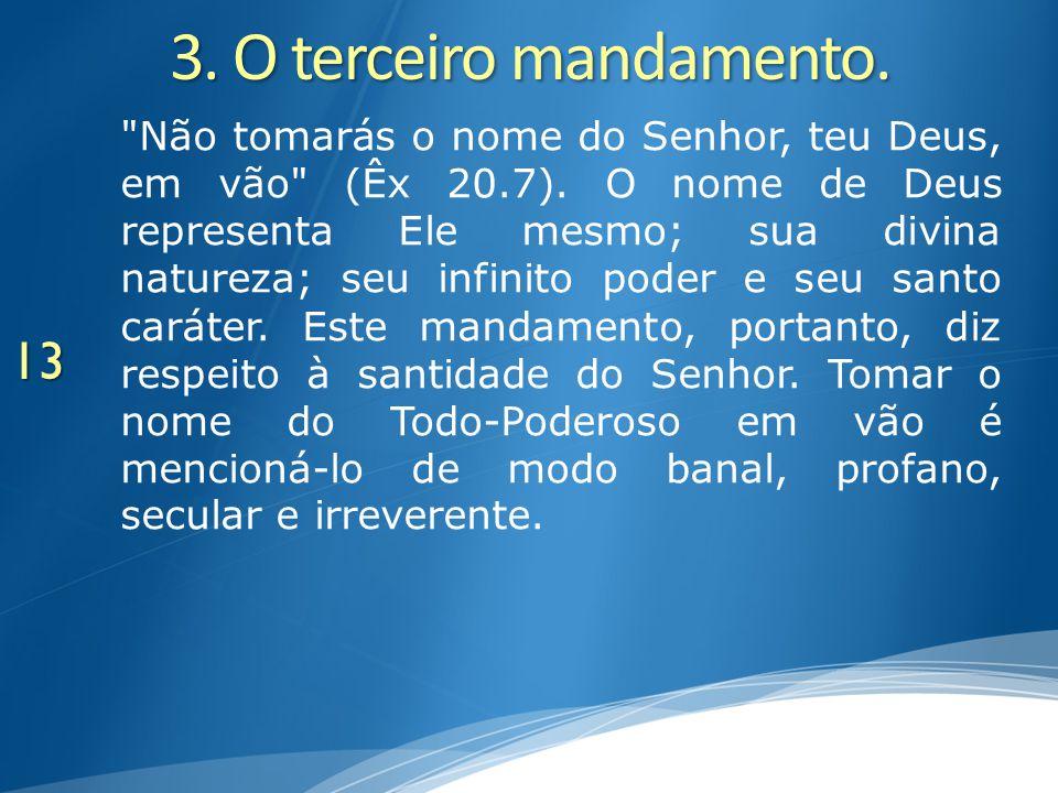 3. O terceiro mandamento.