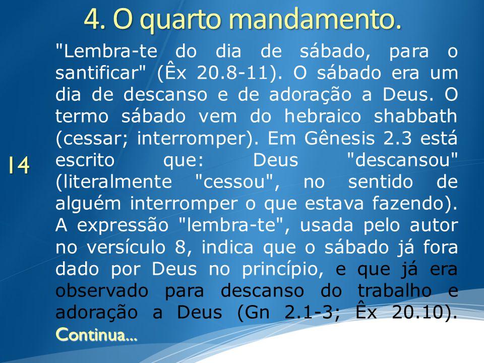 4. O quarto mandamento.