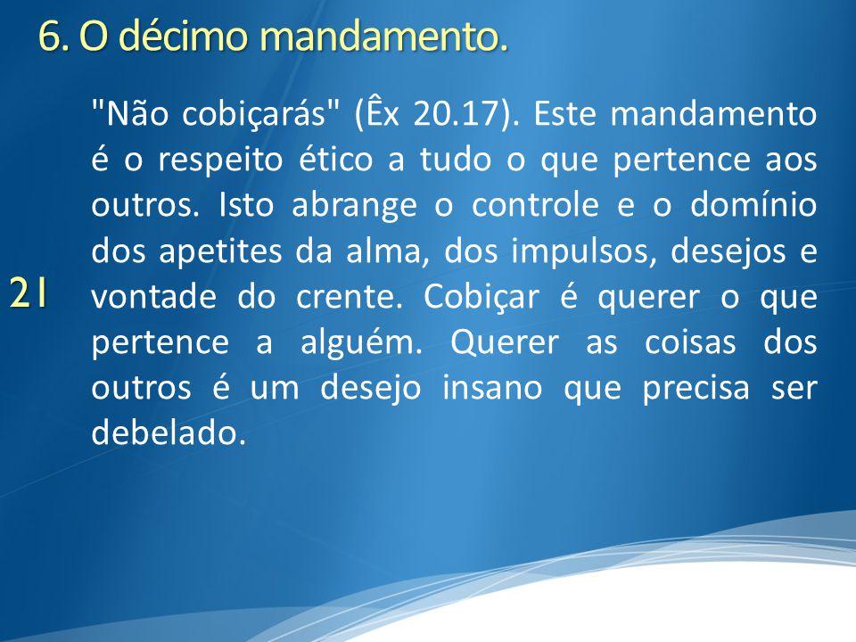 6. O décimo mandamento.