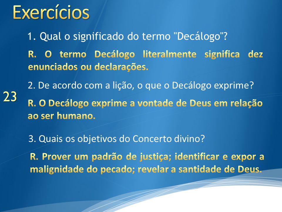 Exercícios 1. Qual o significado do termo Decálogo
