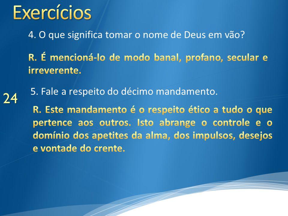 Exercícios 4. O que significa tomar o nome de Deus em vão