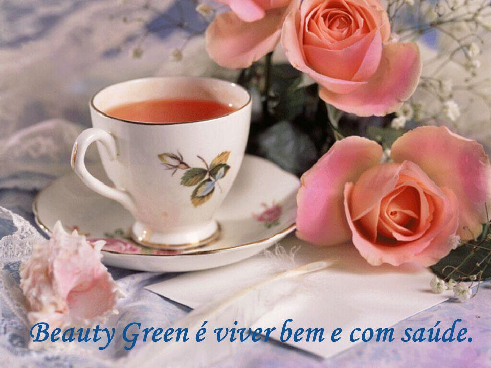 Beauty Green é viver bem e com saúde.
