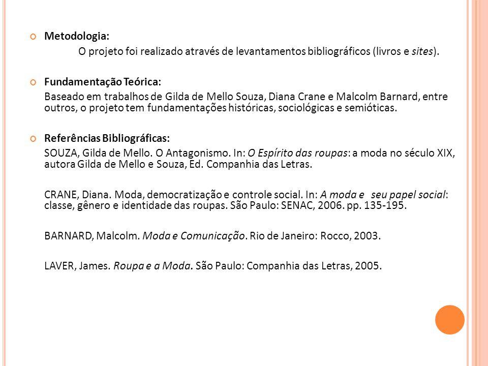Metodologia: O projeto foi realizado através de levantamentos bibliográficos (livros e sites). Fundamentação Teórica: