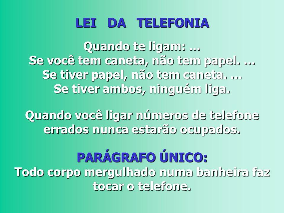 LEI DA TELEFONIA PARÁGRAFO ÚNICO: