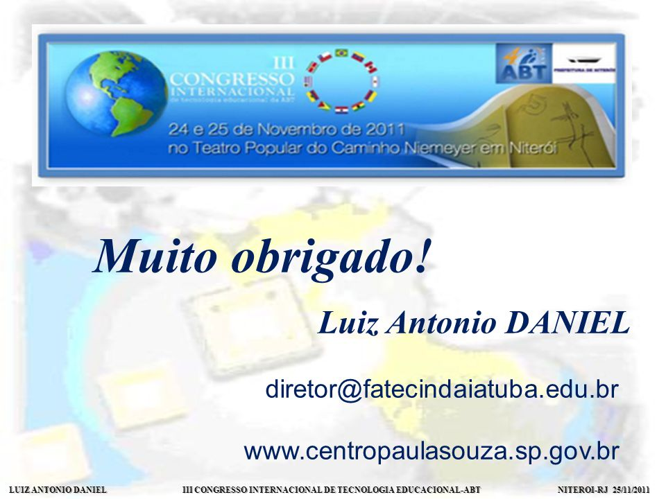 Muito obrigado! Luiz Antonio DANIEL diretor@fatecindaiatuba.edu.br