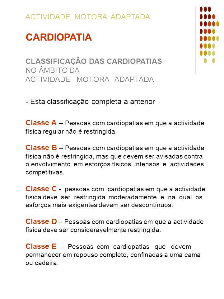 CARDIOPATIA ACTIVIDADE MOTORA ADAPTADA CLASSIFICAÇÃO DAS CARDIOPATIAS