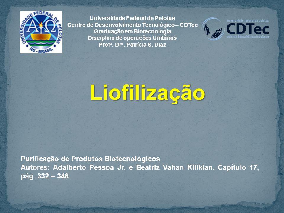 Liofilização Purificação de Produtos Biotecnológicos