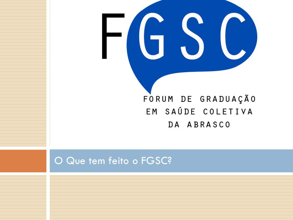 O Que tem feito o FGSC