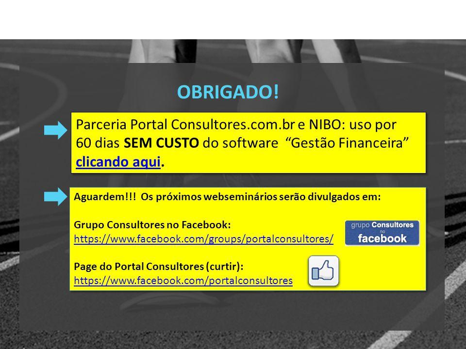 OBRIGADO! Parceria Portal Consultores.com.br e NIBO: uso por 60 dias SEM CUSTO do software Gestão Financeira clicando aqui.