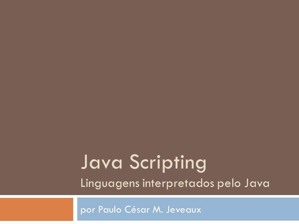 Java Scripting Linguagens interpretados pelo Java