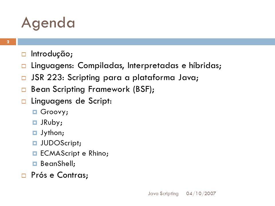 Agenda Introdução; Linguagens: Compiladas, Interpretadas e híbridas;