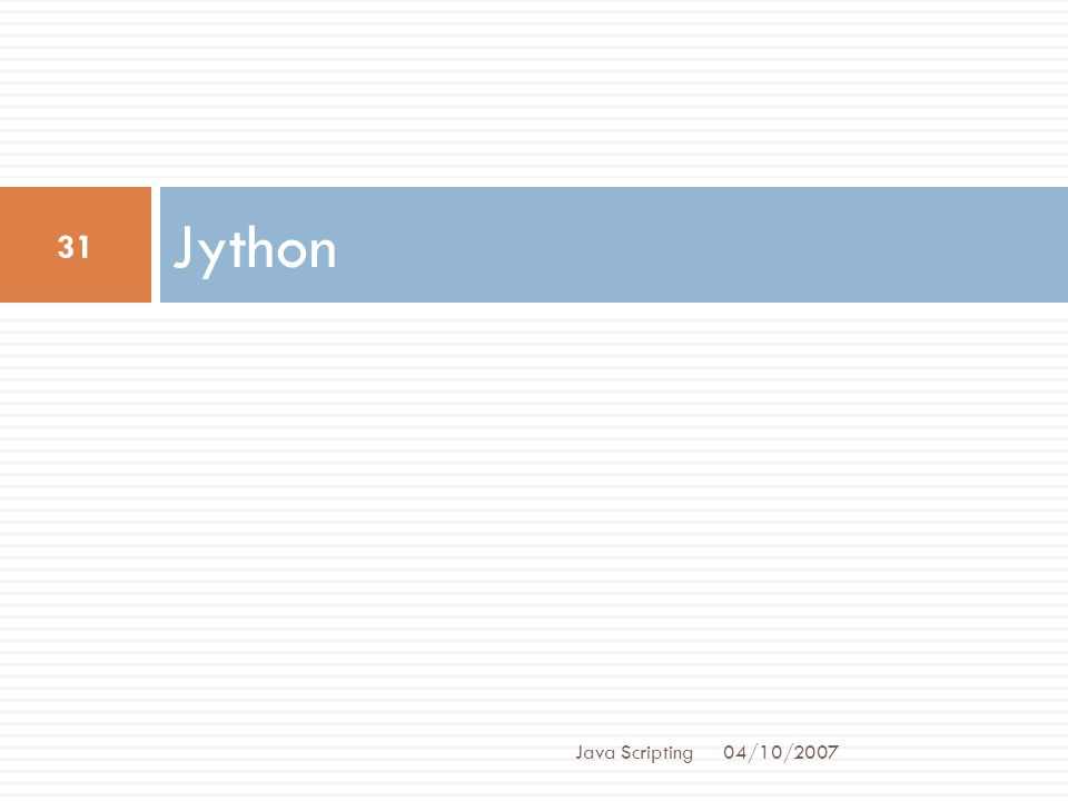 Jython Java Scripting 04/10/2007