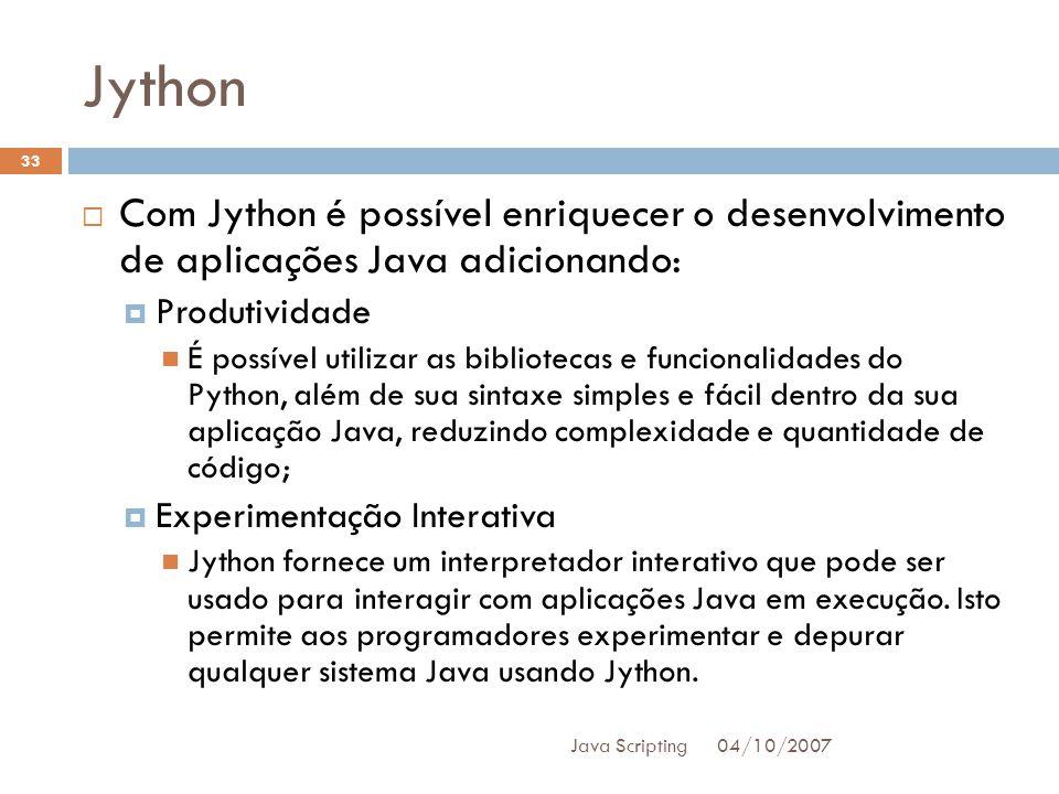 Jython Com Jython é possível enriquecer o desenvolvimento de aplicações Java adicionando: Produtividade.