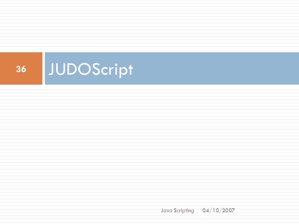 JUDOScript Java Scripting 04/10/2007
