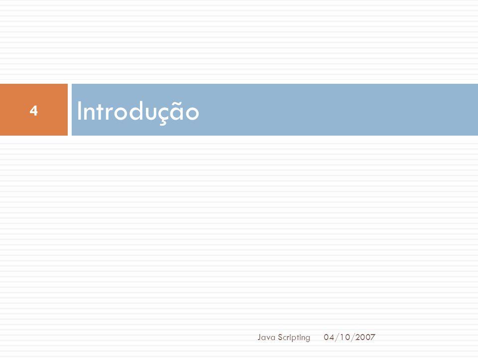 Introdução Java Scripting 04/10/2007