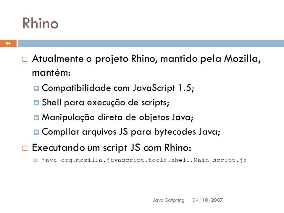 Rhino Atualmente o projeto Rhino, mantido pela Mozilla, mantém: