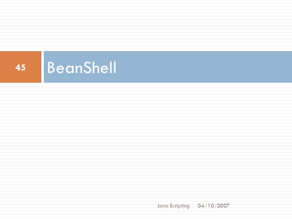 BeanShell Java Scripting 04/10/2007