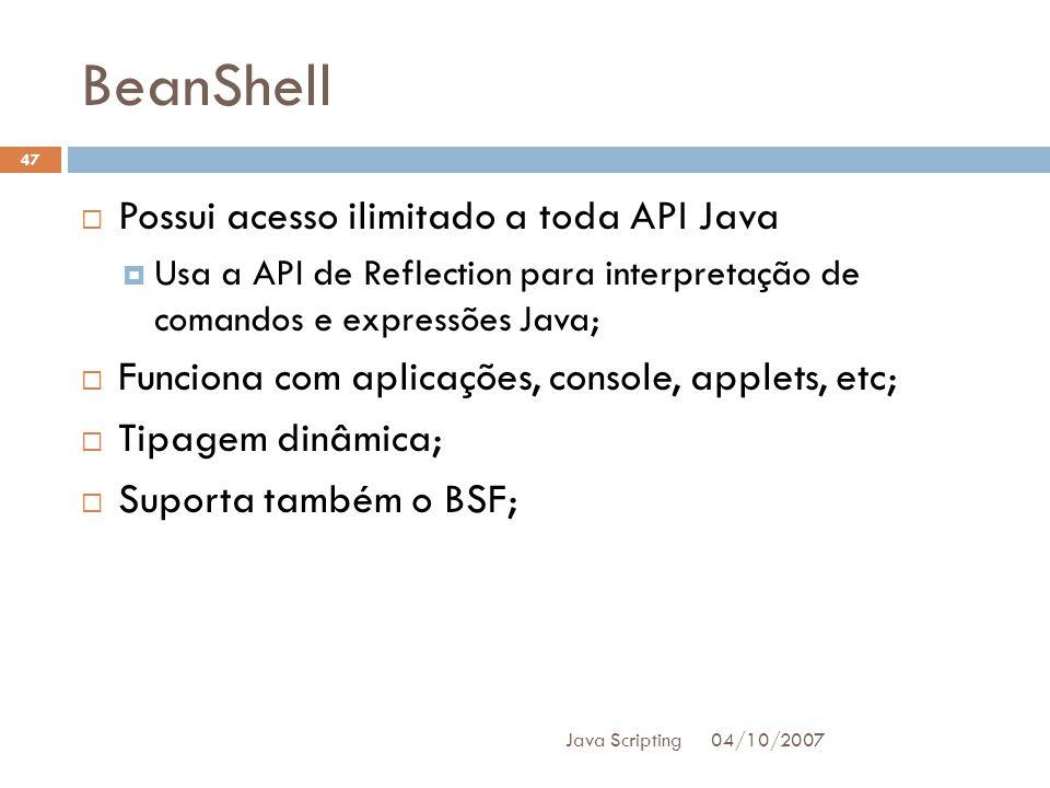 BeanShell Possui acesso ilimitado a toda API Java