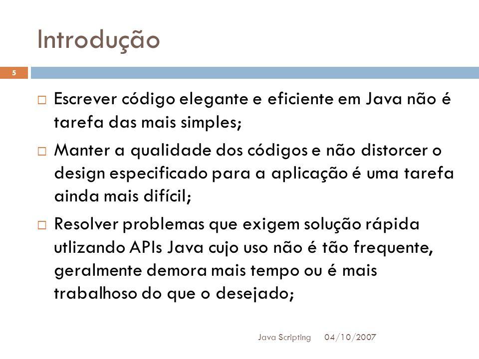 Introdução Escrever código elegante e eficiente em Java não é tarefa das mais simples;