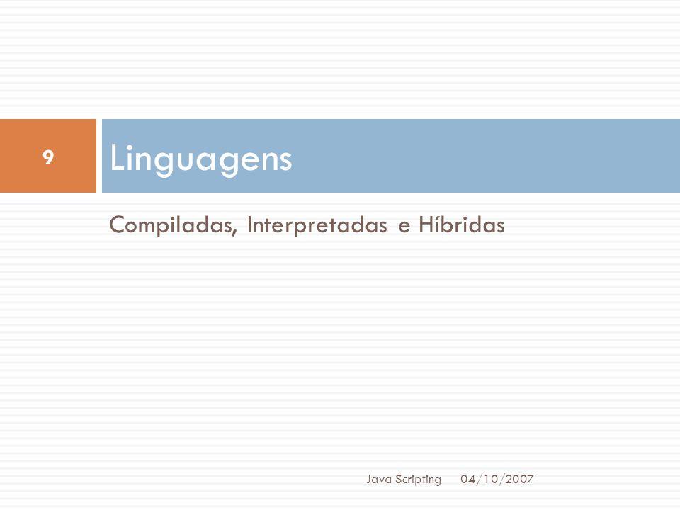 Linguagens Compiladas, Interpretadas e Híbridas Java Scripting