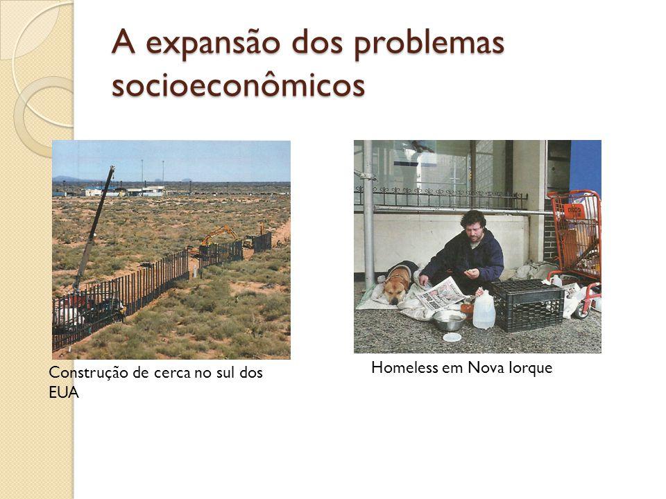 A expansão dos problemas socioeconômicos