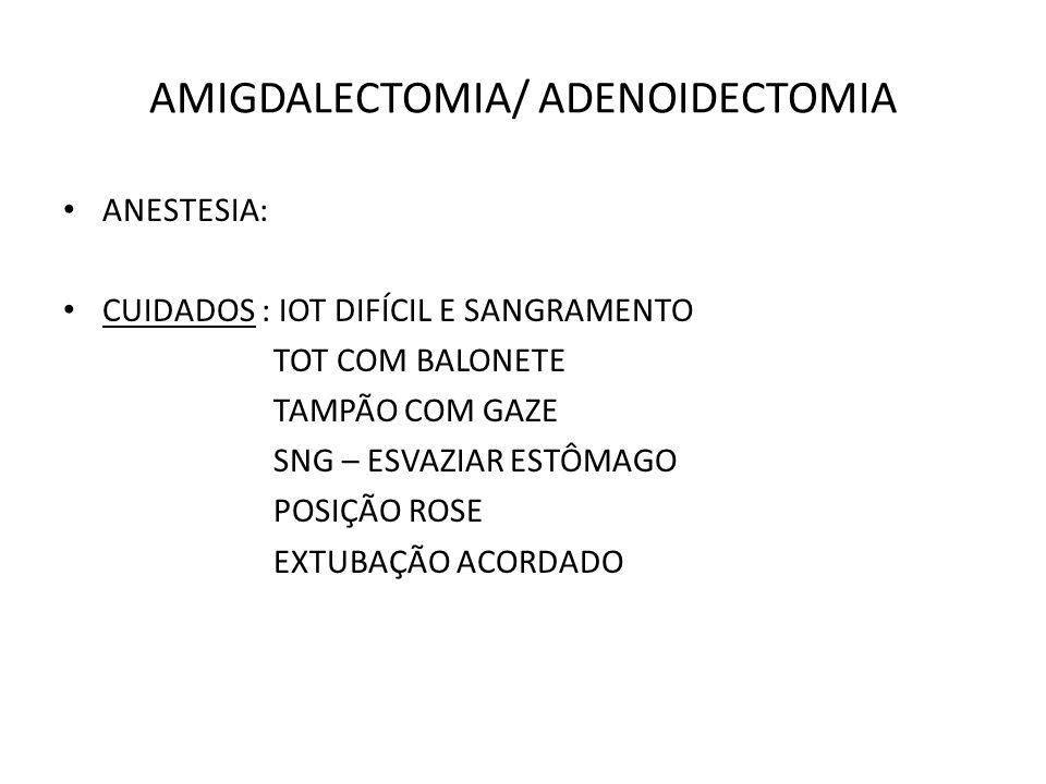 AMIGDALECTOMIA/ ADENOIDECTOMIA