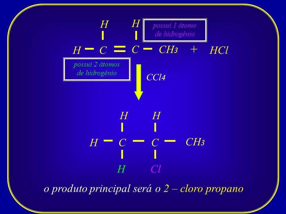 o produto principal será o 2 – cloro propano