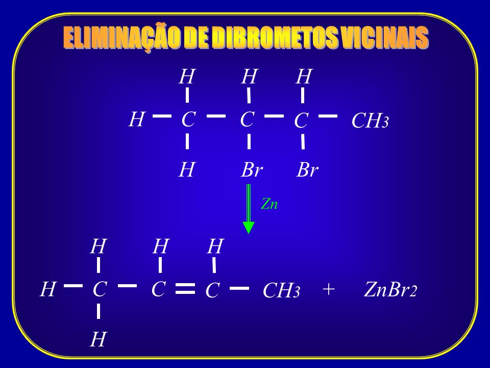 ELIMINAÇÃO DE DIBROMETOS VICINAIS