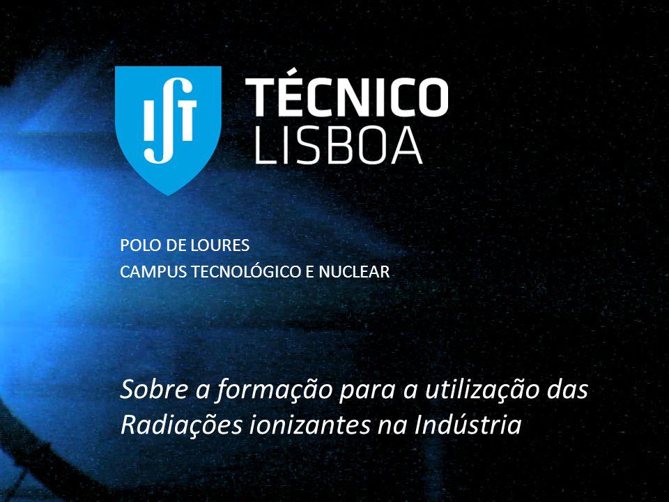 POLO DE LOURES CAMPUS TECNOLÓGICO E NUCLEAR