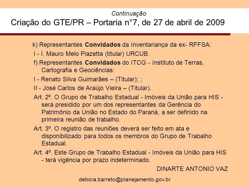 Continuação Criação do GTE/PR – Portaria n°7, de 27 de abril de 2009
