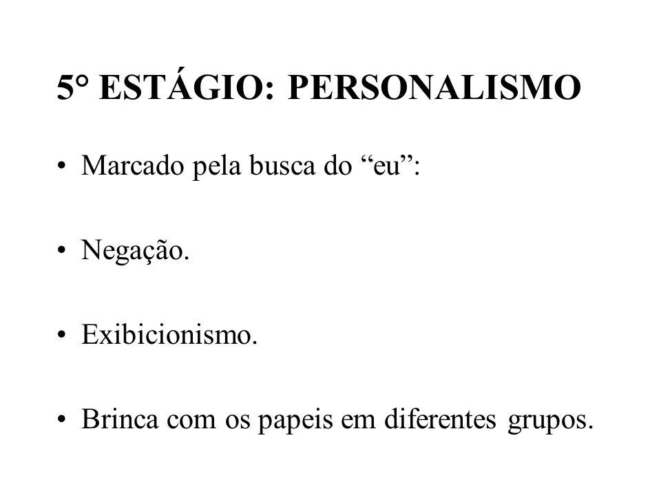 5° ESTÁGIO: PERSONALISMO
