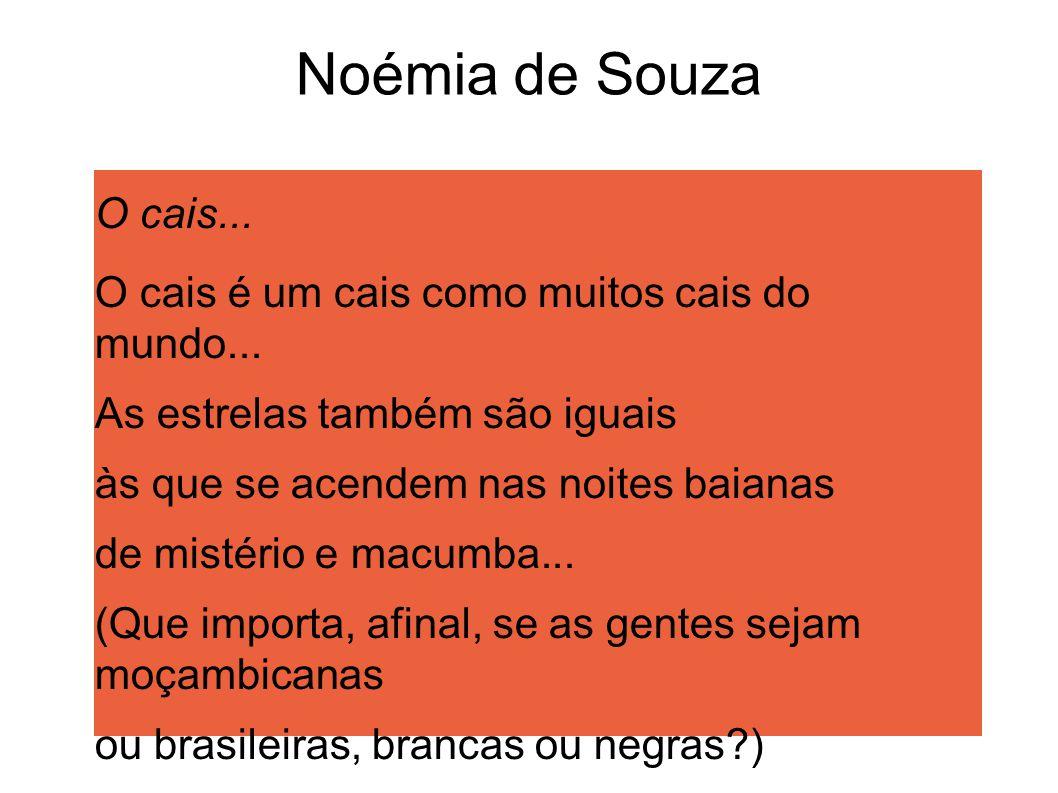 Noémia de Souza O cais... O cais é um cais como muitos cais do mundo... As estrelas também são iguais.