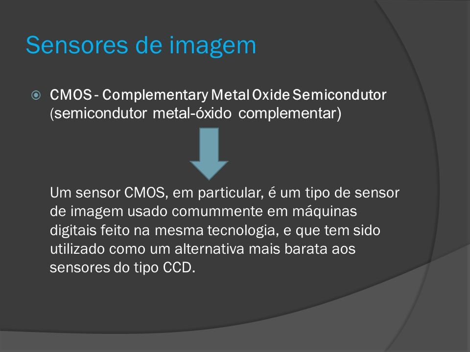 Sensores de imagem CMOS - Complementary Metal Oxide Semicondutor (semicondutor metal-óxido complementar)