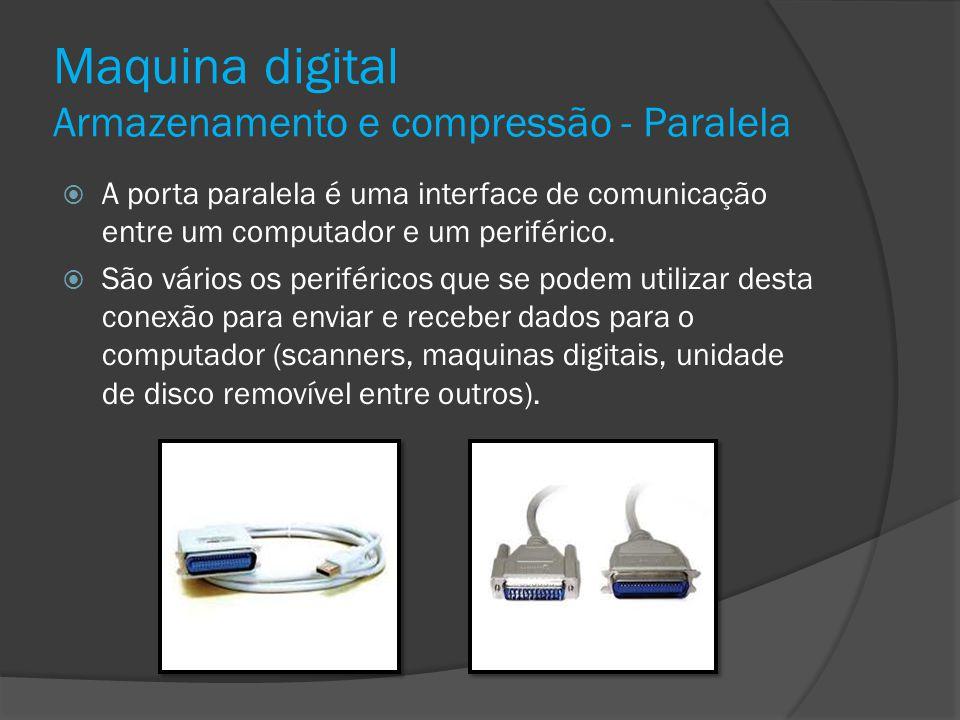 Maquina digital Armazenamento e compressão - Paralela
