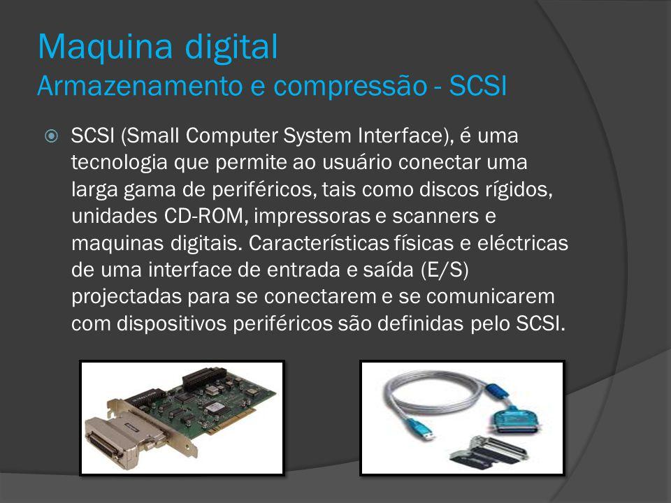 Maquina digital Armazenamento e compressão - SCSI