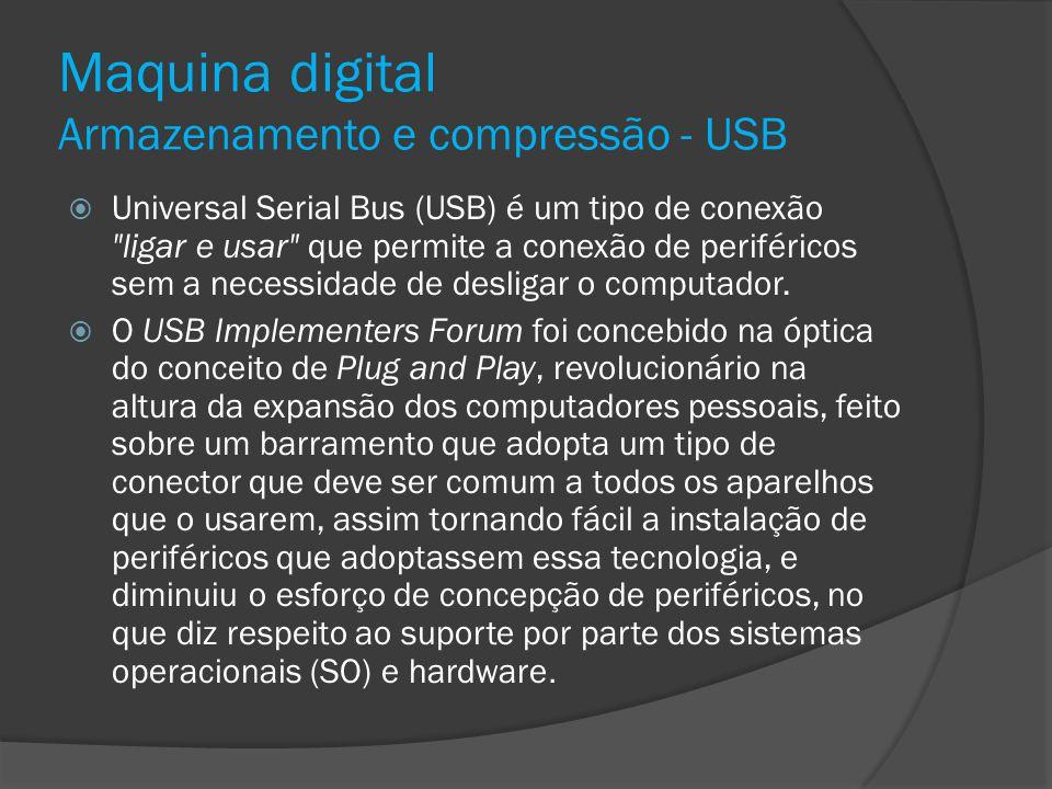 Maquina digital Armazenamento e compressão - USB