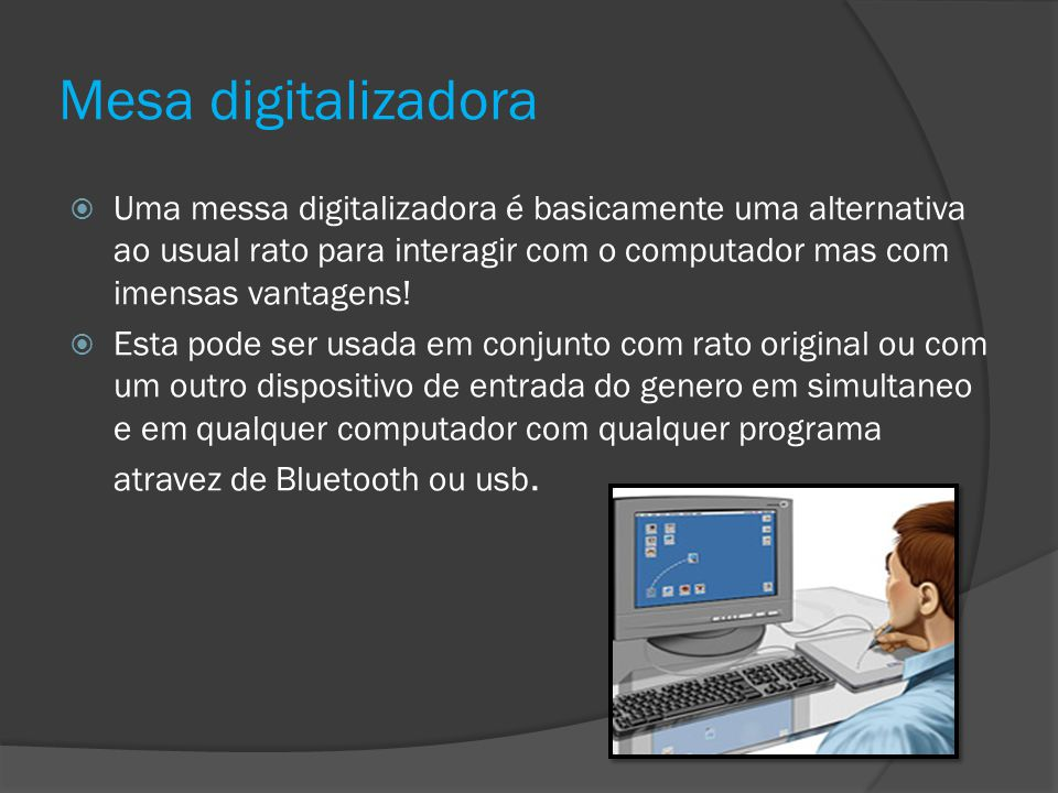 Mesa digitalizadora Uma messa digitalizadora é basicamente uma alternativa ao usual rato para interagir com o computador mas com imensas vantagens!