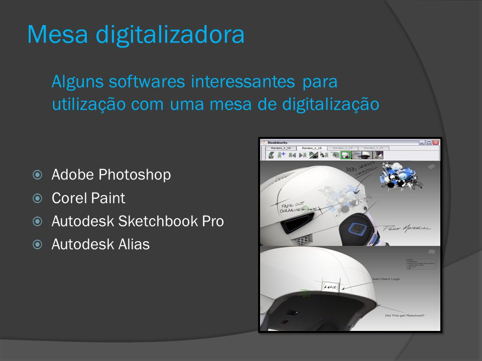 Mesa digitalizadora Alguns softwares interessantes para utilização com uma mesa de digitalização. Adobe Photoshop.
