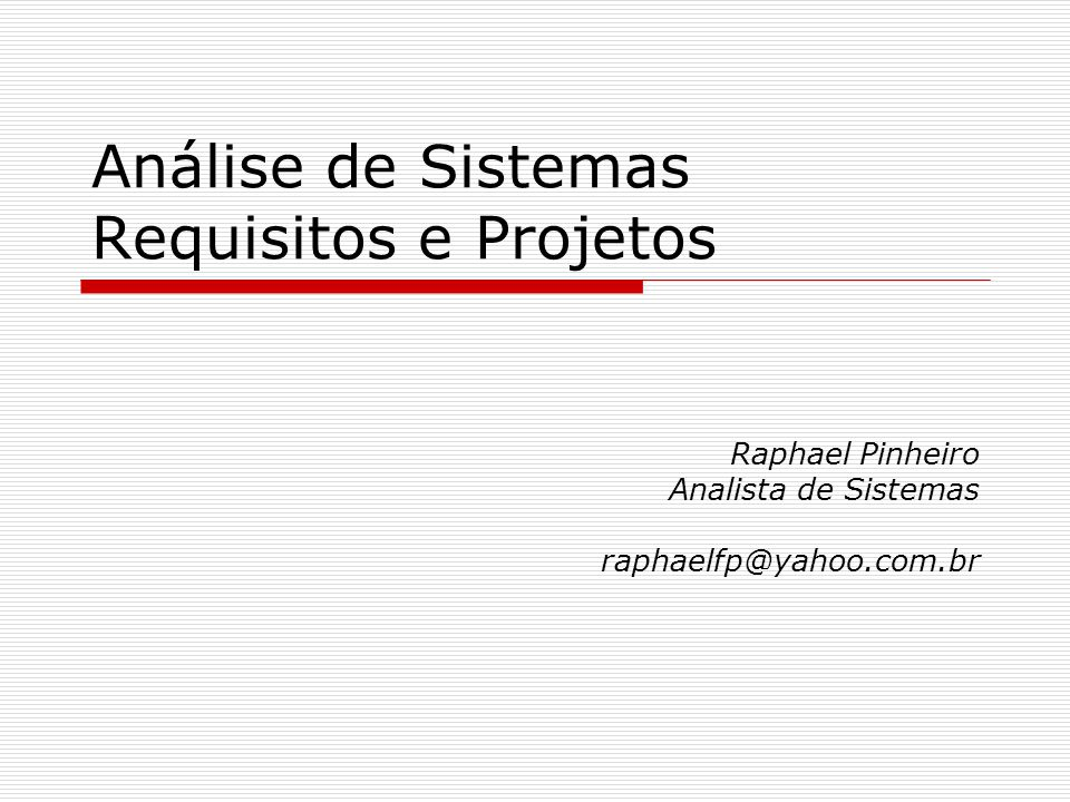 Análise de Sistemas Requisitos e Projetos