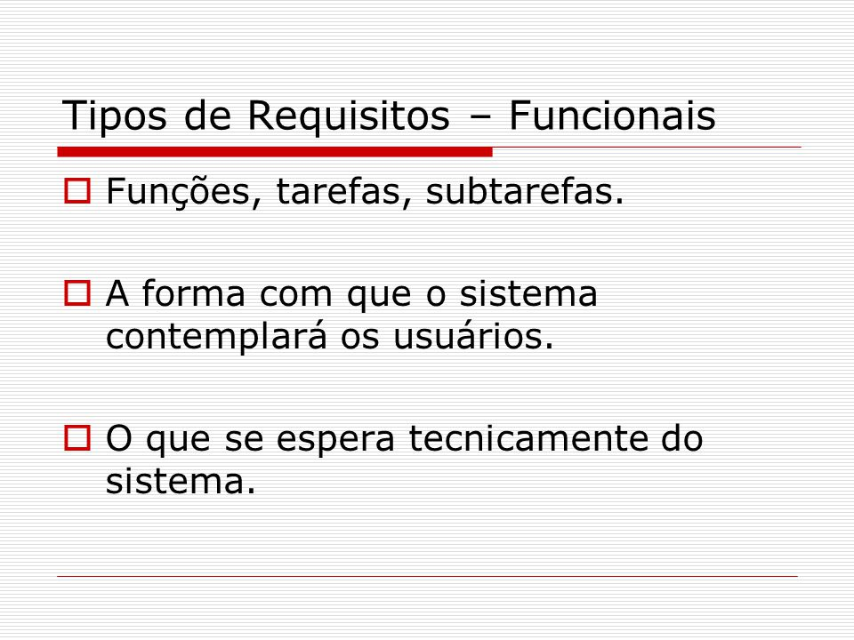 Tipos de Requisitos – Funcionais