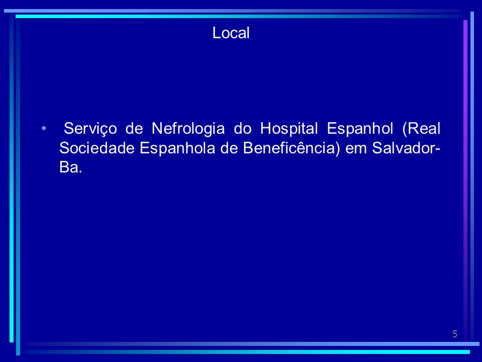 Local Serviço de Nefrologia do Hospital Espanhol (Real Sociedade Espanhola de Beneficência) em Salvador-Ba.