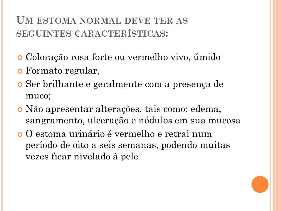 Um estoma normal deve ter as seguintes características: