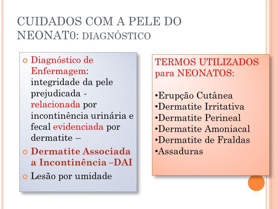 CUIDADOS COM A PELE DO NEONAT0: diagnóstico