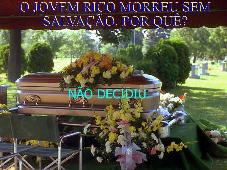 O JOVEM RICO MORREU SEM SALVAÇÃO. POR QUÊ