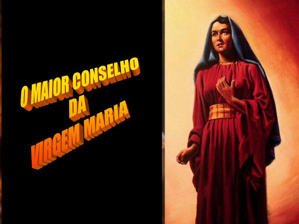 …………………………………. . O MAIOR CONSELHO DA VIRGEM MARIA